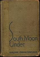 South Moon Under by Marjorie Kinnan Rawlings