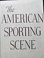 The American Sporting Scene by John Kieran