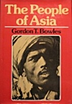 The people of Asia by Gordon T. Bowles
