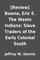 [Review] Bowne, Eric E. The Westo Indians:…
