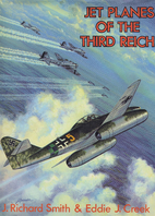 Jet Planes of the Third Reich by J. Richard…
