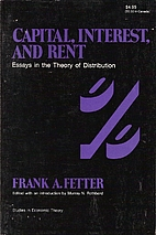Capital, Interest and Rent: Essays in the…