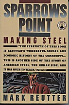Making Steel: Sparrows Point and the Rise…