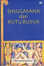 Singgasana Dan Kutu Busuk by Mohamad Sobary