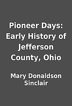 Pioneer Days: Early History of Jefferson…