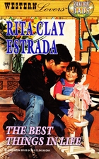 The Best Things in Life by Rita Clay Estrada
