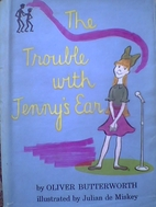 The Trouble With Jenny's Ear by Oliver…