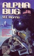 Alpha Bug by M. E. Morris