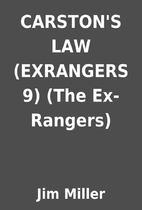 CARSTON'S LAW (EXRANGERS 9) (The Ex-Rangers)…