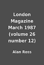 London Magazine March 1987 (volume 26 number…