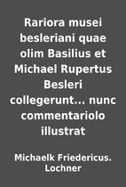 Rariora musei besleriani quae olim Basilius…