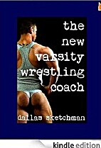 The New Varsity Wrestling Coach by Dallas…