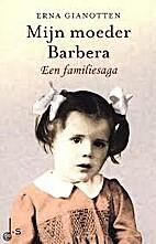 Mijn moeder Barbera by Erna Gianotten
