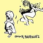 Omar Rodriguez [music] by Omar…