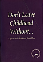 Don't Leave Childhood Without ...
