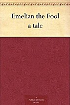 Emelian the Fool a tale by Thomas James Wise