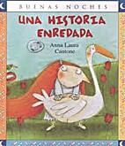 Una historia enredada by Anna-Laura Cantone