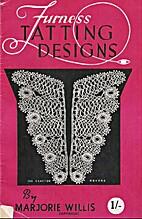 Furness Tatting Designs by Marjorie Willis