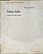 Tadao Ando, Le Opere, Gli Scritti, LA…