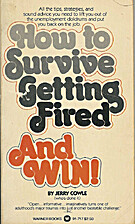 How to Survive Getting Fired--And Win! by…