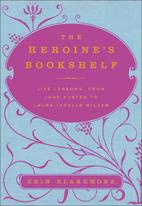 The Heroine's Bookshelf: Life Lessons, from…