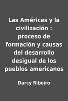 Las Américas y la civilización : proceso…