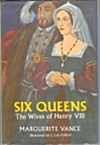 Six Queens, the Wives of Henry VIII by…