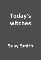 Today's witches by Susy Smith