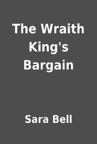 The Wraith King's Bargain by Sara Bell