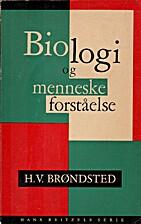 Biologi og menneskeforståelse by H. V.…