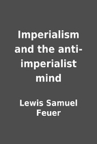 Imperialism and the anti-imperialist mind by…