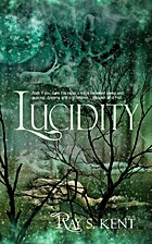 Lucidity by Ray S. Kent