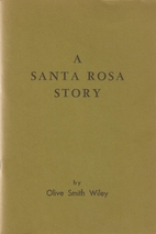 A Santa Rosa story by Olive Smith Wiley