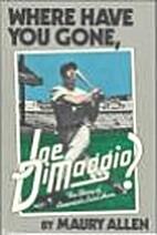 Where have you gone, Joe DiMaggio?: The…