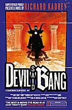 Devil Said Bang by Richard Kadrey