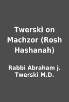 Twerski on Machzor (Rosh Hashanah) by Rabbi…