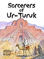 Sorcerers of Ur-Turuk by Graham Bottley