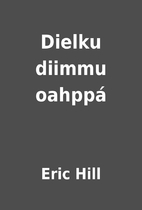 Dielku diimmu oahppá by Eric Hill