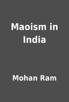 Maoism in India by Mohan Ram