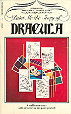 Paint Me the Story of Dracula by Dennis…