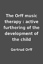 The Orff music therapy : active furthering…