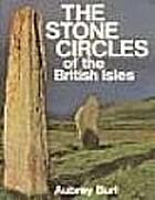 Stone Circles of the British Isles by Aubrey…