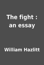 The fight : an essay by William Hazlitt