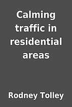 Calming traffic in residential areas by…