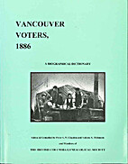 Vancouver voters, 1886: A biographical…