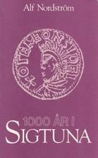 1000 år i Sigtuna by Alf Nordström