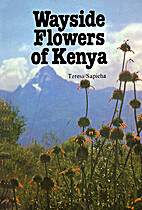 Wayside flowers of Kenya by Teresa Sapieha