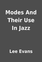 Modes And Their Use In Jazz by Lee Evans