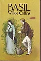 Basil: A novel (Wilkie Collin's novels)…
