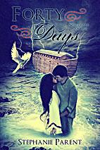 Forty Days (Neima's Ark, #1) by Stephanie…